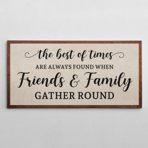 """""""When Friends And Family Gather Round"""" Sign Canvas Print"""