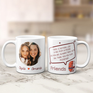 There's Nothing Like A Hug From A Friend Photo Mug