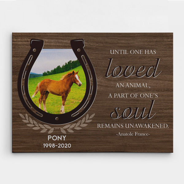 """""""Until One Has Loved An Animal"""" Horse Memorial Canvas Print"""