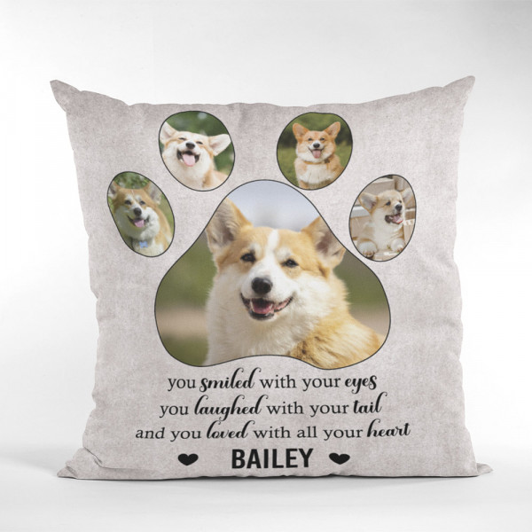 You Smiled With Our Eyes You Laughed With Your Tail Photo Collage Pillow