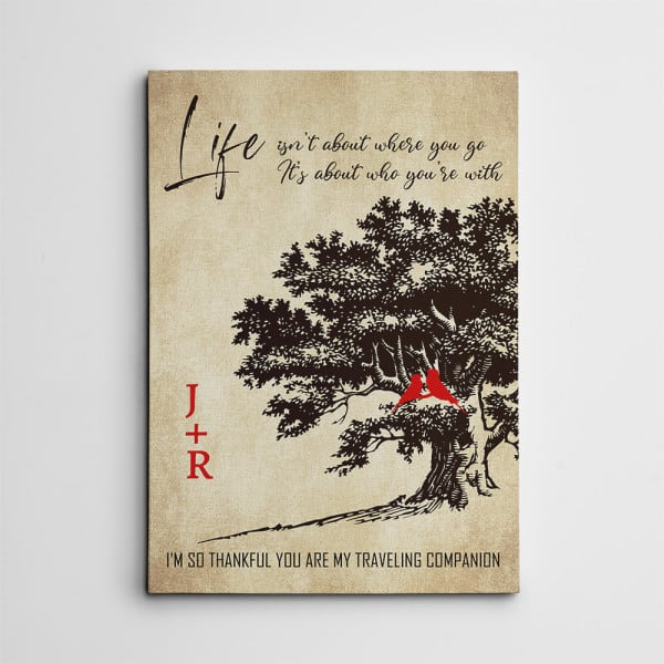 Life Isn't About Where You Go, It's About Who You're With Canvas Print