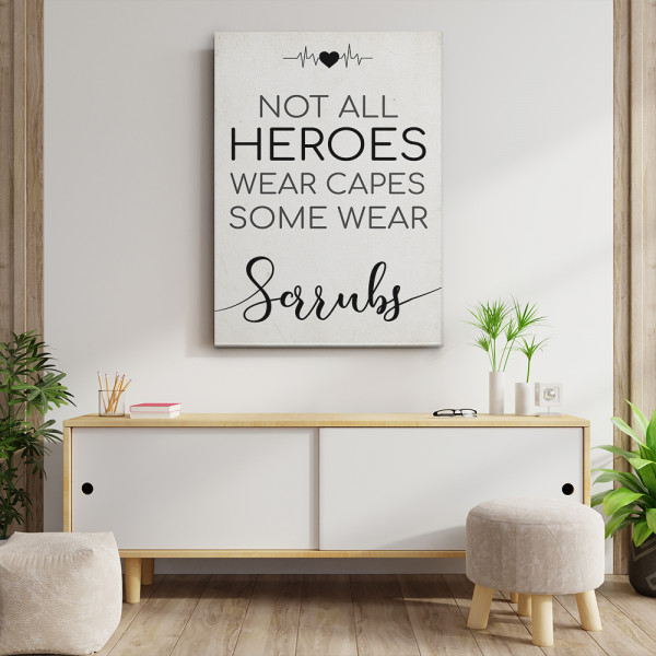 Not All Heroes Wear Capes Some Wear Scrubs gift for nurses