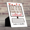 You're The Best Thing I've Ever Found On The Internet Desktop Plaque