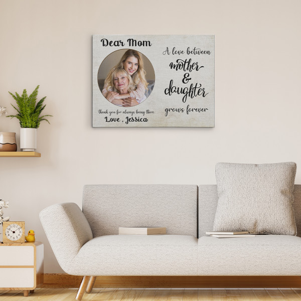 The Love Between a Mother and Daughter Grows Forever Photo Canvas Print In A Room