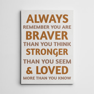 Always Remember You Are Braver Canvas Print