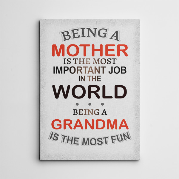 Being a Grandmother Is the Most Fun Canvas Print