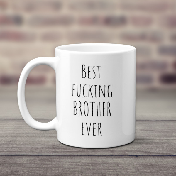 Best Fucking Brother Ever Funny Coffee Mug
