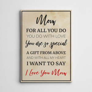 With All My Heart I Want To Say I Love You Mom Canvas Print