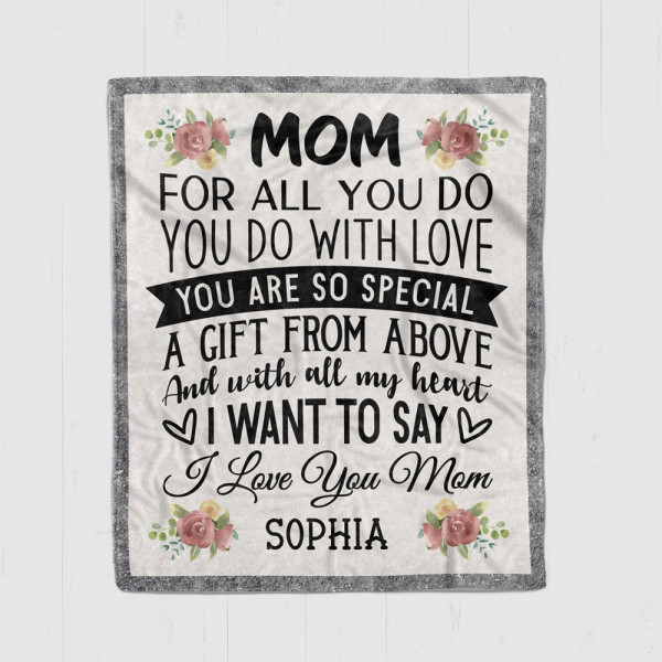 Mom For All You Do With Love Custom Blanket