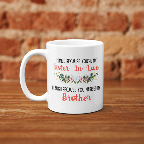 I Smile Because You're My Sister In Law Mug