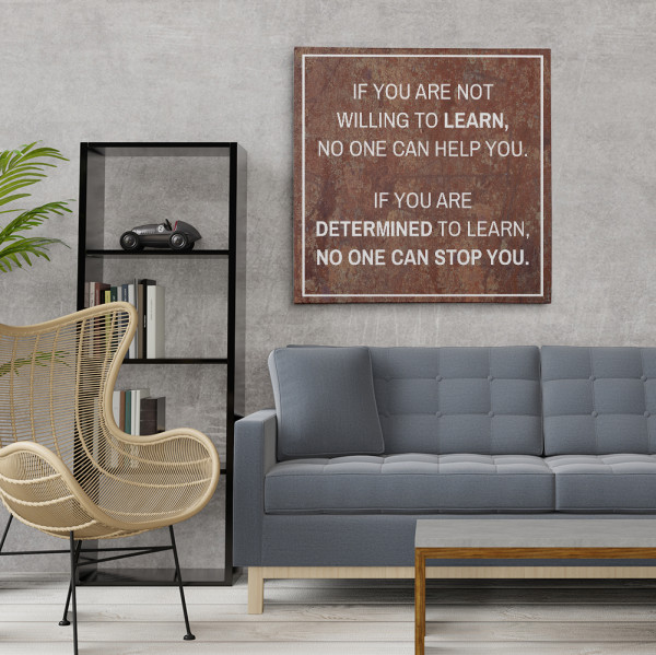 If You Are Not Willing To Learn No One Can Help You Canvas Print