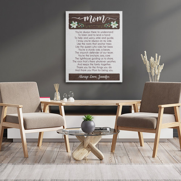 Mom - You're Always There To Understand Custom Canvas Print