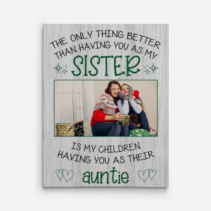 """""""The Only Thing Better Than Having You As My Sister"""" Custom Photo Canvas Print"""
