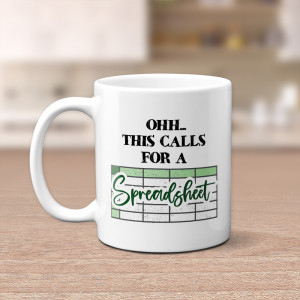 Ohh…This Calls For A Spreadsheet Funny Mug