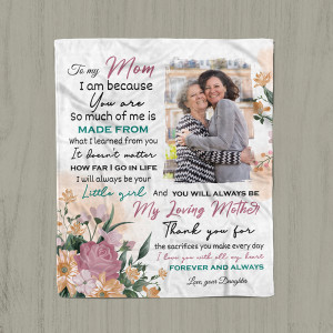 """""""To My Mom, I Am Because You Are"""" Custom Photo Blanket"""