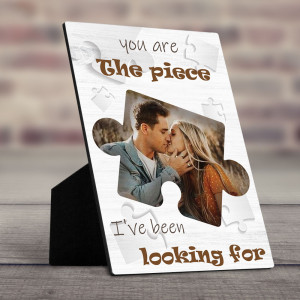 You Are The Piece I've Been Looking For Custom Desktop Plaque