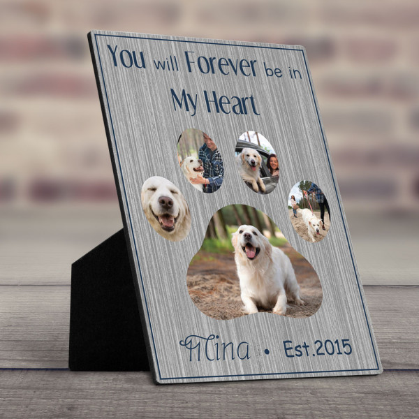 You Will Forever Be in My Heart Pet Lover Photo Collage Desktop Plaque