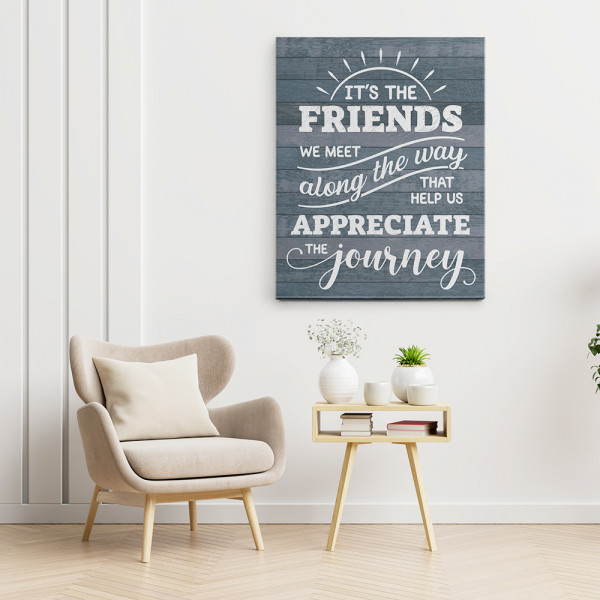 It's The Friends We Meet Along The Way Canvas Print