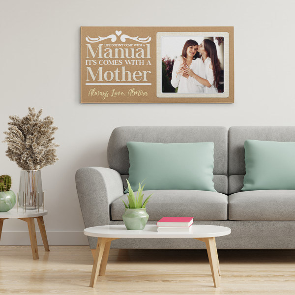 """""""Life Doesn't Come With A Manual It Comes With A Mom"""" Canvas Print"""