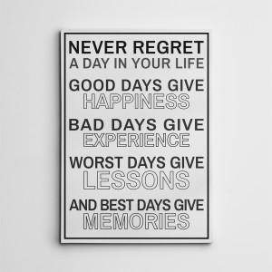 """""""Never Regret A Day In Your Life"""" Canvas Print"""