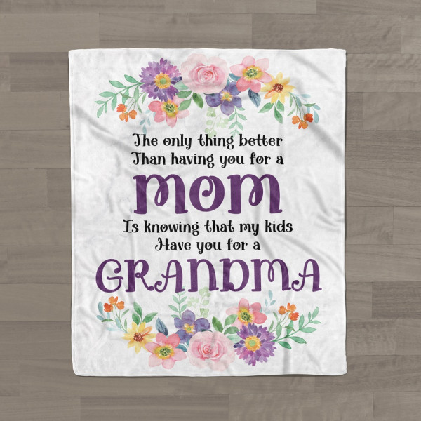 My Kids Have You For A Grandma Blanket